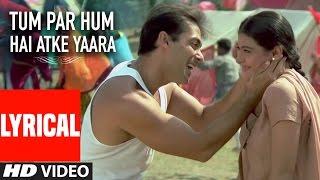 Tum Par Hum Hai Atke Yaara Lyrical Video | Pyar Kiya Toh Darna Kya | Salman Khan, Kajol
