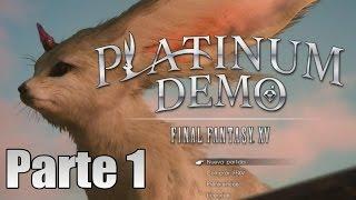Final Fantasy XV Platinum Demo Gameplay Ps4 Español Parte 1 - 1080p