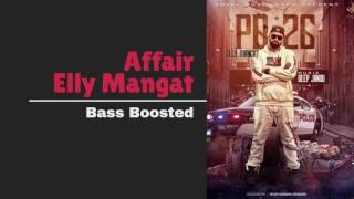 Affair | Elly Mangat | Bass Boosted