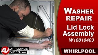 Whirlpool Washer -  Lid Lock Assembly - Diagnostic & Repair