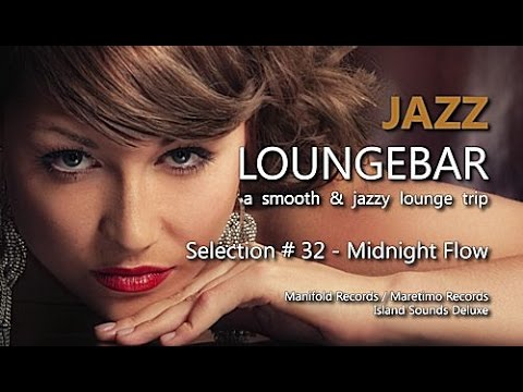 Xxx Mp4 Jazz Loungebar Selection 32 Midnight Flow HD 2018 Smooth Lounge Music 3gp Sex