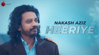 Heeriye - Latest Hit Song 2018 - Nakash Aziz | Indie Music Label | Sony Music India