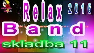RELAX BAND 2017 SKLADBA 11