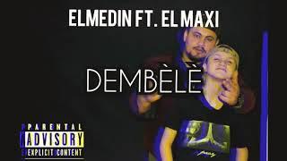 Elmedin feat. El Maxi DEMBÉLÉ (official Audio)