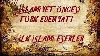 İslamiyet Öncesi Türk Edebiyatı, İlk İslami Eserler Konu Anlatımı, LYS, AÖF