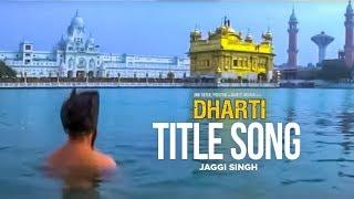 """Dharti Full Song"" Jaggi Singh | Dharti"