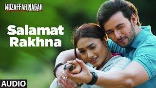 Salamat Rakhna Full Audio Song | Muzaffarnagar - The Burning Love