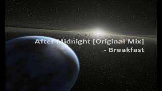 Breakfast - After Midnight [ Original Mix ] HQ