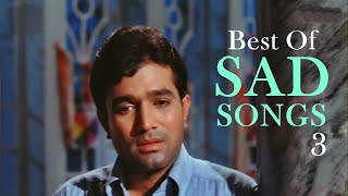 Best of Sad Love Songs (HD) - Jukebox 3 - Top 10 Bollywood Heartbreak Sad Songs