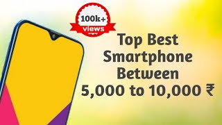 Top Best Smartphones🔥 Between 5,000 to 10,000 Rupees 🔥 || 2019 | February || ExploreDEE