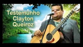 TESTEMUNHO CLAYTON QUEIROZ: O CEGO QUE APRENDEU A TOCAR COM DEUS!