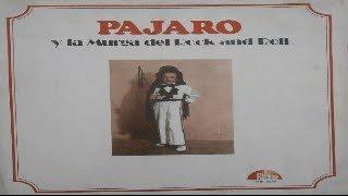 PAJARO Y la Murga del Rock and Roll - PAJARITO ZAGURI (full album) 1976 (wav)