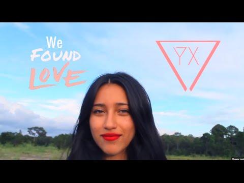 YX We Found Love Video