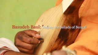 Basudeb Baul: singing the ballads of Bengal