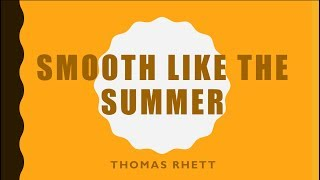 Smooth Like The Summer Thomas Rhett Lyrics