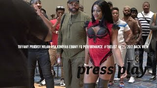 Tiffany Prodigy,Milan Aga,Kimiyah Ebony Fq Performance #TheList 4/29/2017 Back View