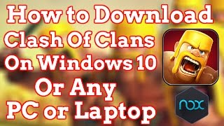 HOW TO DOWNLOAD CLASH OF CLANS ON WINDOWS 10/8/7 OR ANY PC OR LAPTOP