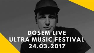 Dosem - Live At Ultra Music Festival 2017, Resistance Stage (Miami, United States) - 24.03.2017