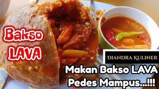 Makan Bakso LAVA Pedes Mampus | Makan terus sampai dower | Diandra Kuliner
