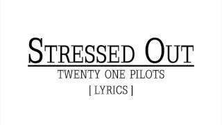 Stressed Out Twenty One Pilots Lyrics