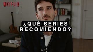¿QUÉ SERIES VER EN NETFLIX? | Juan Arroita
