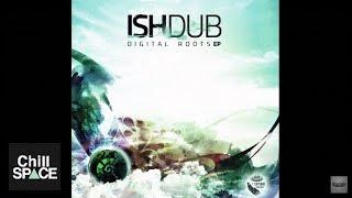 Ishdub - Roots (PsyDub, Chill)