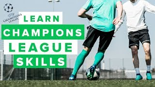 LEARN THE BEST CHAMPIONS LEAGUE SKILLS