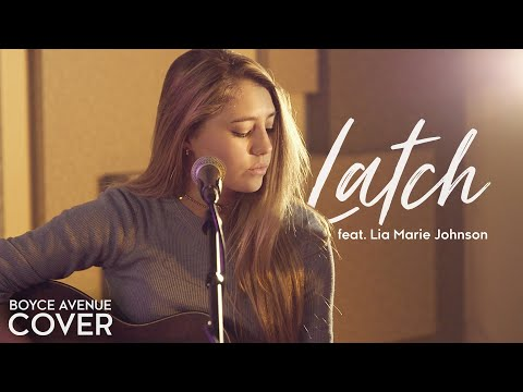 Latch - Disclosure feat. Sam Smith (Boyce Avenue feat. Lia Marie Johnson) on Apple & Spotify Mp3