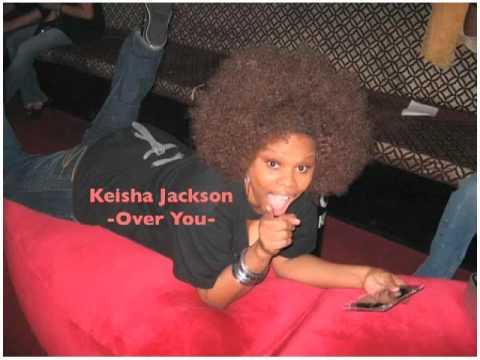 Keisha Jackson Over you