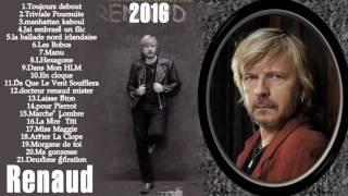Renaud 2016 - Renaud greatest hits - renaud best of album