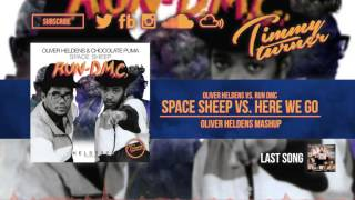 Oliver Heldens & Chocolate Puma feat. Run DMC - Space Sheep vs. Here We Go (Oliver Heldens Mashup)
