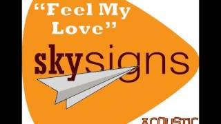 Feel My Love 3.0 (SkySigns Acoustic Remix)