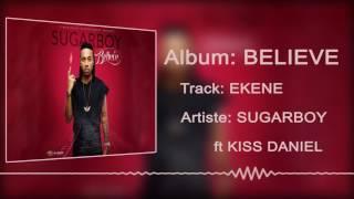 Sugarboy ft. Kiss Daniel - Ekene  [Official Audio]