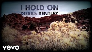 Dierks Bentley - I Hold On (Lyric Video)
