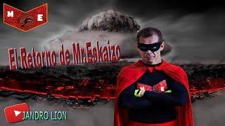 El Retorno de Mr.Eskaizo. #mreskaizo #retorno #jandrolion #friki #frikiretrogamer