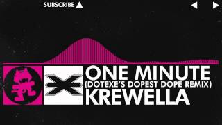[Drumstep] - Krewella - One Minute (DotEXE 'Dopest Dope' Remix) [Monstercat Release]