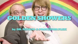 GOLDEN SHOWERS - Dr. NASRAD & Professor FLEX