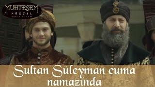 Sultan Süleyman Cuma Namazında - Muhteşem Yüzyıl 107.Bölüm