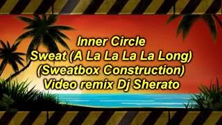 Inner circle- sweat( a la la la la long) remix Dj sherato