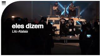 Lito Atalaia - Eles Dizem