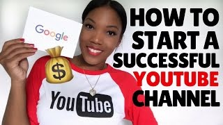 How to Start a Successful YouTube Channel!