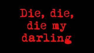 Die Die My Darling  Metallica Lyrics