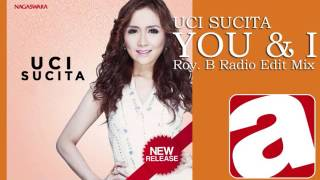 Uci Sucita - You & I (Roy. B Radio Edit Mix)