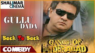 Gangs Of Hyderabad Movie || Gullu Dada (Sajid Khan) Comedy Scenes Back To Back Part 01
