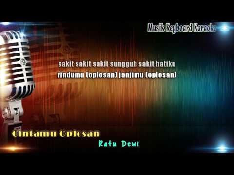 Ratu Dewi - Cintamu Oplosan Karaoke Tanpa Vokal