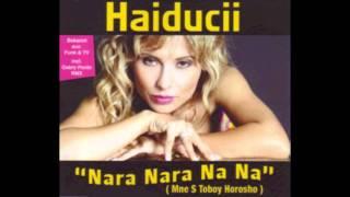 Haiducii - Mne S Toboy Horosho (Nara Nara Na Na)