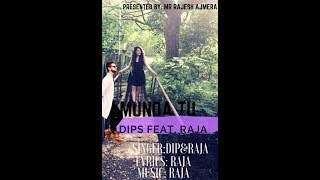 Munda Tu l OFFICIAL VIDEO SONG l Latest punjabi song 2017 l DIPS AND RAJA ll