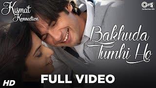 Bakhuda Tumhi Ho - Kismat Konnection | Shahid Kapoor & Vidya Balan | Atif Aslam & Alka Yagnik
