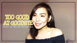 Too Good At Goodbyes by Sam Smith (Cover by Kyline Alcantara)