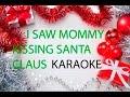 I SAW MOMMY KISSING SANTA CLAUS - KARAOKE